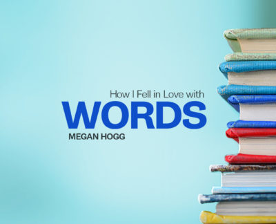 Megan-Hogg_How-I-fell-In-love-with-words